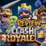 Clash Royale Review – A Hybrid of Card Games, Moba, and Awesome